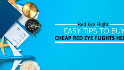 What's a Red Eye Flight? Get Easy Tips to buy Cheap Red Eye Flights Here!