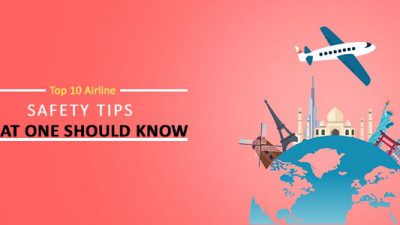Top 10 Airline Safety Tips