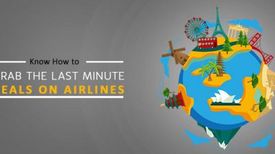 How to Grab the Last Minute Deals on Airlines